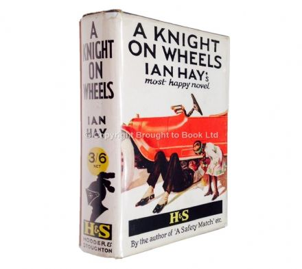A Knight on Wheels by Ian Hay First Edition Hodder and Stoughton 1914